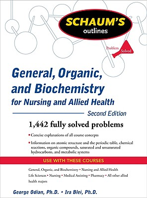 Schaum's Outlines of General, Organic, and Biochemistry for Nursing and Allied Health By Odian, George/ Blei, Ira