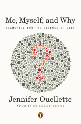 Me, Myself, and Why By Ouellette, Jennifer