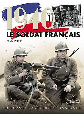 1940 Le Soldat Francais By Bellec, Olivier